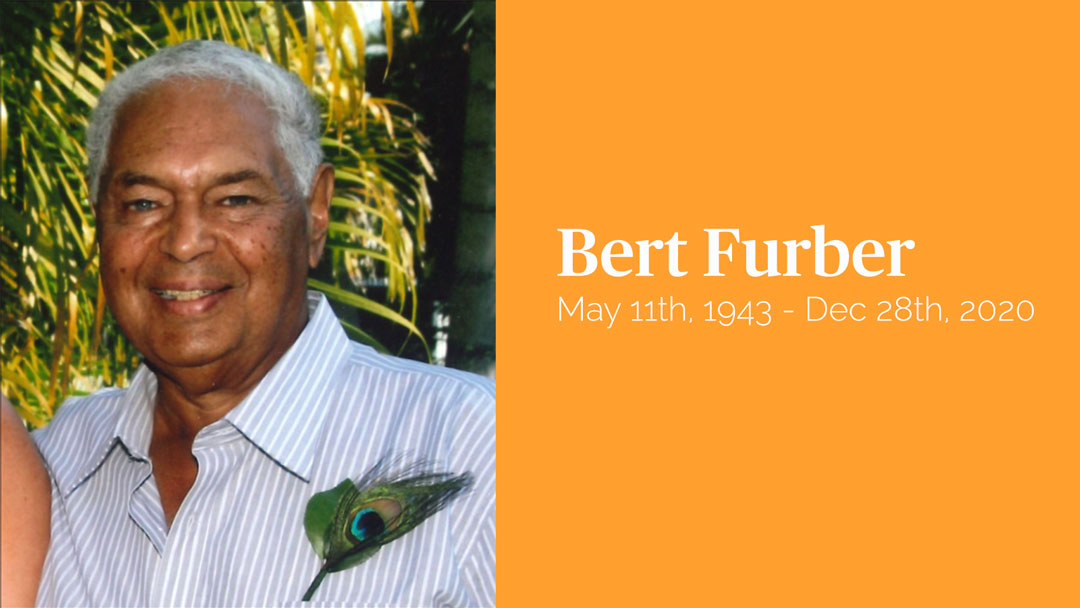 Bert Furber – May 11th, 1943 – Dec 28th, 2020